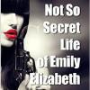 The Not So Secret Life of Emily Elizabeth